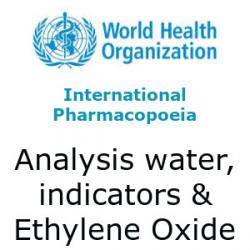 International Pharmacopoeia analysis water, indicators and ethylene oxide