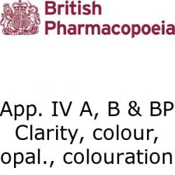 British Pharmacopoeia Appendix IV A, B and BP clarity, colour, opalescence and colouration